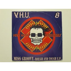 Miss Groovy – Rough And Tough E.P.