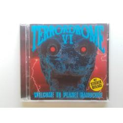 Terrordrome VI - Welcome To Planet Hardcore