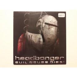 Headbanger – Evil Never Dies!