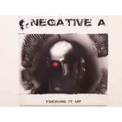 Negative A ‎– Fucking It Up