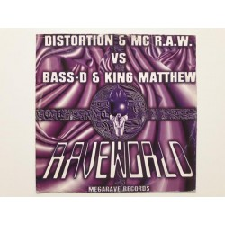 Distortion & MC R.A.W. vs Bass-D & King Matthew ‎– Raveworld