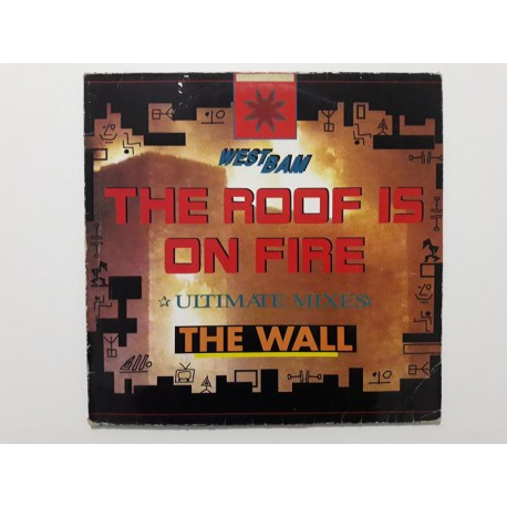Westbam The Roof Is On Fire The Wall Ultimate Mixes