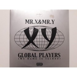 Mr. X & Mr. Y ‎– Global Players (My Name Is Techno)