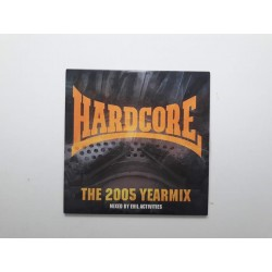 Hardcore The 2005 Yearmix mixed by Evil Activities