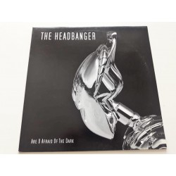 The Headbanger – Are U Afraid Of The Dark