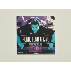 Rob Gee ‎– Punk, Funk & Live (Ecstasy, You Got What I Need)