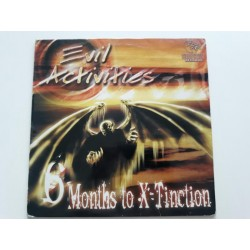 "Evil Activities ‎– 6 Months To X-Tinction (12"")"