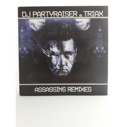 """DJ Partyraiser & Triax – Assassins Remixes (12"""")"""