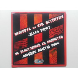 Neophyte & Evil Activities / De Klootzakken – Alles Kapot / Dominee Dimitri 2004