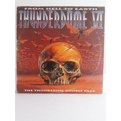 Thunderdome VI - From Hell To Earth - The Thundering Double Pack / THUNDER 6