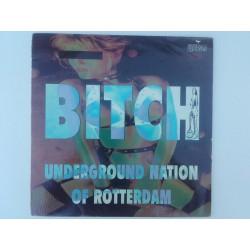 Underground Nation Of Rotterdam – Bitch
