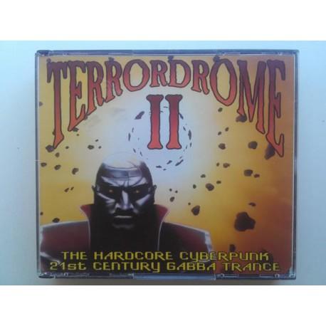 Terrordrome II - The Hardcore Cyberpunk 21st Century Gabba Trance