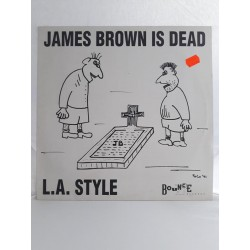 """L.A. Style – James Brown Is Dead (12"""")"""