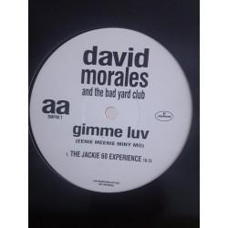 "David Morales & The Bad Yard Club – Gimme Luv (Eenie Meenie Miny Mo) (12"")"